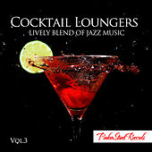 Cocktail Loungers Vol. 3 by Various Artists