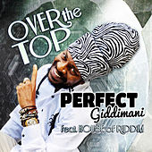 Over the Top by Perfect Giddimani
