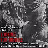 Looking for Trouble by Blaq Poet