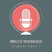 The Anneliese Rothenberger Songbooks, Vol. 2 (Rare recordings) von Anneliese Rothenberger
