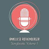 The Anneliese Rothenberger Songbooks, Vol. 1 (Rare recordings) von Anneliese Rothenberger