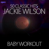 Baby Workout (50 Classic Hits) de Jackie Wilson