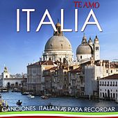 Te Amo Italia, Canciones Italianas para Recordar  von Various Artists