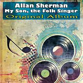 My Son, the Folk Singer (Original Album) by Allan Sherman