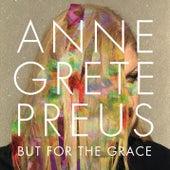 But for the grace de Anne Grete Preus