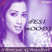 Desi Moods by Shreya Ghoshal