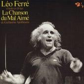 La Chanson Du Mal-Aimé De Guillaume Apollinaire de Leo Ferre