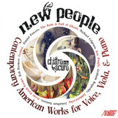 New People: Contemporary American Works for Voice, Viola, and Piano by Chiaroscuro Trio