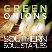 Green Onions - Southern Soul Staples de Various Artists