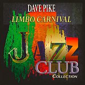 Limbo Carnival (Jazz Club Collection) by Dave Pike