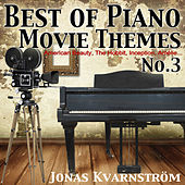Best of Piano Movie Themes No.3 (From American Beauty, The Hobbit, Inception, Amélie...) by Jonas Kvarnström