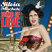 Bomb Of Love de Silvia Machete