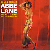 Be Mine Tonight (with Tito Puente and His Orchestra) by Abbe Lane