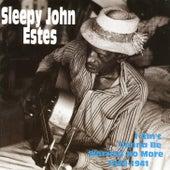 I Ain't Gonna Be Worried No More 1929-1941 by Sleepy John Estes
