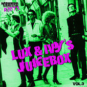 Lux & Ivy's Jukebox / Cramps Roots Vol. 3 by Various Artists