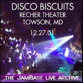 12-27-01 - Recher Theater - Towson, MD by The Disco Biscuits