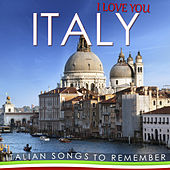 I Love You Italy. Italian Songs to Remember von Various Artists