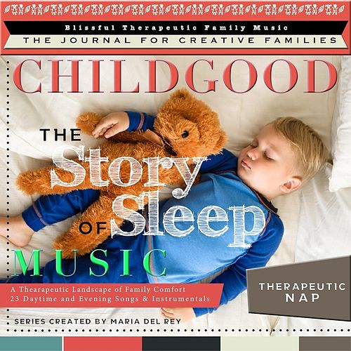 The Story of Sleep Therapeutic Nap by Maria Del Rey