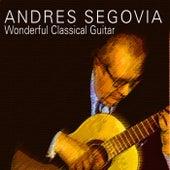 Andrés Segovia - Wonderful Classical Guitar de Andres Segovia