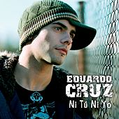 Ni Tu Ni Yo by Eduardo Cruz