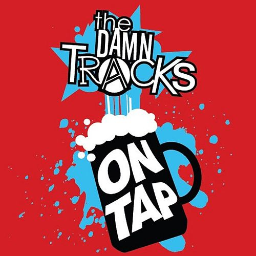 On Tap by The Damn Tracks