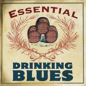Essential Drinking Blues de Various Artists