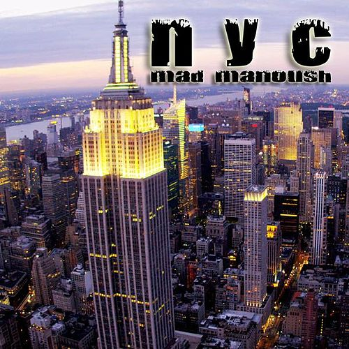 Nyc (Remixed By D-Frac) by Mad Manoush