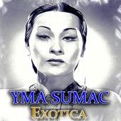 Exotica (Original Recordings) von Yma Sumac