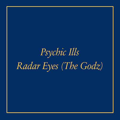 Radar Eyes b/w Cosmic Michael by Psychic Ills