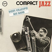 Compact Jazz: Dizzy Gillespie Big Band by Dizzy Gillespie
