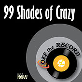 99 Shades of Crazy by Off the Record