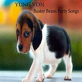 Buster Beans Party Songs by Yung Von