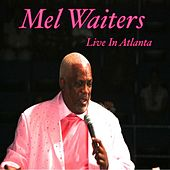 Whiskey and Pain (Live in Atlanta) by Mel Waiters
