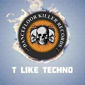 T Like Techno by Various Artists