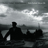 Kula Kulluk Yakisir Mi by Kayhan Kalhor