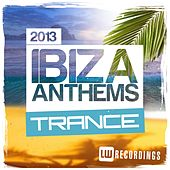 Ibiza Summer 2013 Anthems: Trance - EP by Various Artists