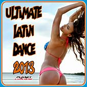 Ultimate Latin Dance 2013 - EP by Various Artists