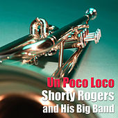 Un Poco Loco by Shorty Rogers