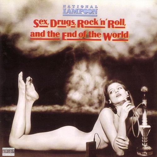 Sex, Drugs, Rock 'n' Roll and the End of the World by National Lampoon Comedians