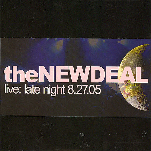 Live: Late Night 8.27.05 by The New Deal