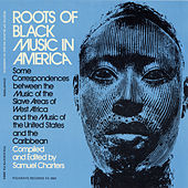 Roots of Black Music in America by Various Artists