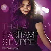 Habítame Siempre Edición Especial von Thalía