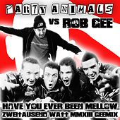 Have You Ever Been Mellow (Party Animals vs Rob Gee) van Party Animals