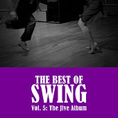 The Best of Swing, Vol. 5: The Jive Album by Various Artists