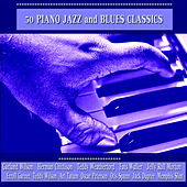 50 Piano Jazz and Blues Classics by Various Artists