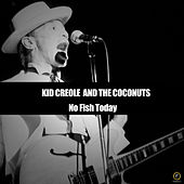 No Fish Today von Kid Creole & the Coconuts