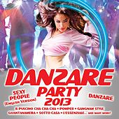Danzare Party 2013 by Various Artists
