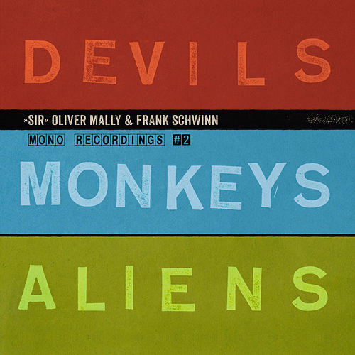 Devils Monkeys Aliens by Sir Oliver Mally