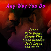 Any Way You Do de Various Artists