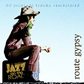 Jazz on the Road .Route Gypsy (50 Original Tracks Remastered) de Various Artists